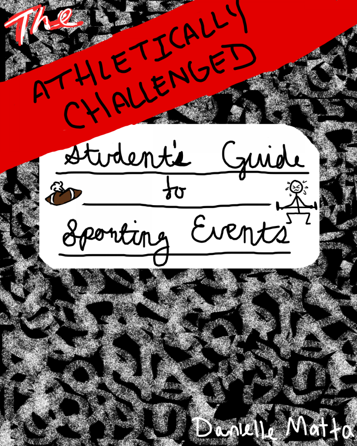 The Athletically Challenged Students' Guide to All Sporting Events: Surviving and Participating and Everything in Between